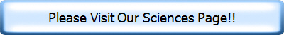 Please Visit Our Sciences Page!!